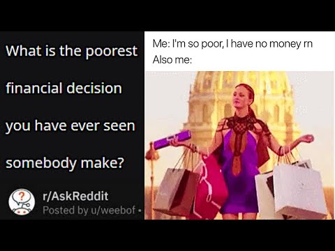 WORST FINANCIAL DECISIONS Seen Made By Somebody