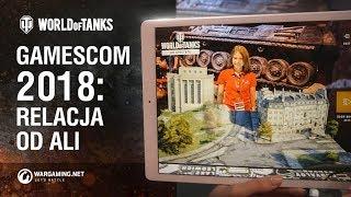 Gamescom 2018: relacja od Ali [World of Tanks Polska]