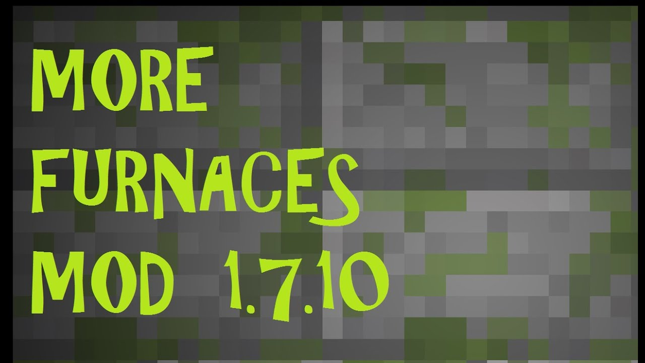 MORE FURNACES (Minecraft Mod 1.7.10) Espaol - YouTube
