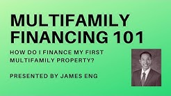 Multifamily Finance 101 with James Eng - How to finance your first multifamily property