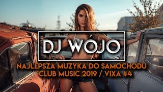 ✯ Najlepsza Muzyka Do Samochodu ✅ Club Music 2019 / VIXA  #4