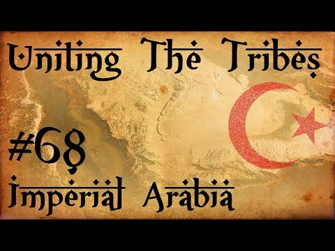 #68 Imperial Arabia - Uniting The Tribes - Europa Universalis IV - Ironman Very Hard