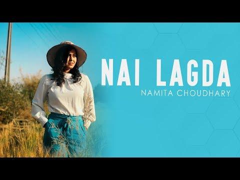 Nai Lagda - Namita Choudhary | Female Cover | Notebook | Vishal Mishra