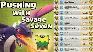 Pushing With Savage Seven :: Best Clash of Clans Town Hall 7 Trophy Pushers!
