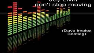 Joy Livin-Dont stop moving (dave implex bootleg)