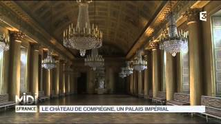 FEUILLETON : Le château de Compiègne, un palais impérial
