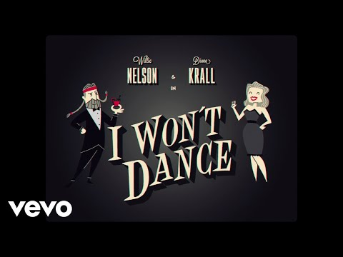 Willie Nelson – I Won't Dance ft. Diana Krall