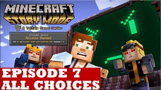 Minecraft Story Mode Episode 7 ALL CHOICES/ ALTERNATIVE CHOICES & OUTCOMES Episode 7