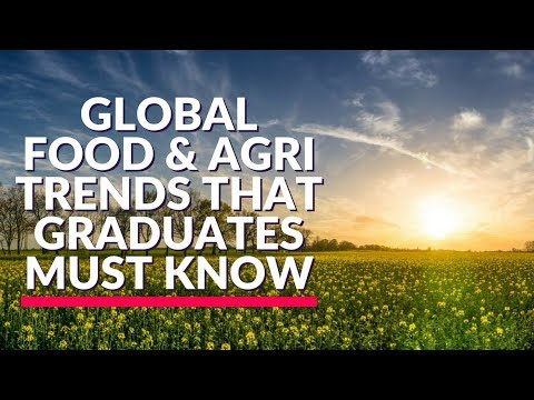 Food & Agribusiness Trends that Graduates Must Know