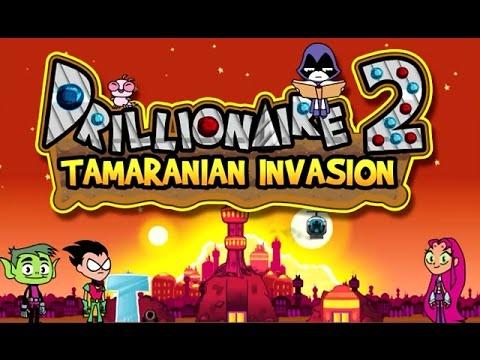 DRILLIONAIRE 2: Tamaranian TANK!!!