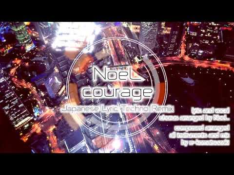 courage feat NoeL(Original Pop Song Techno Remix)