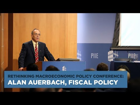 Rethinking Macroeconomic Policy Conference: Alan Auerbach, Fiscal Policy