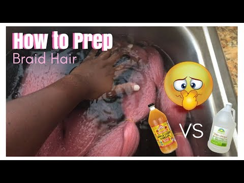 How to Prep Braid Hair  ACV vs White Distilled Vinegar