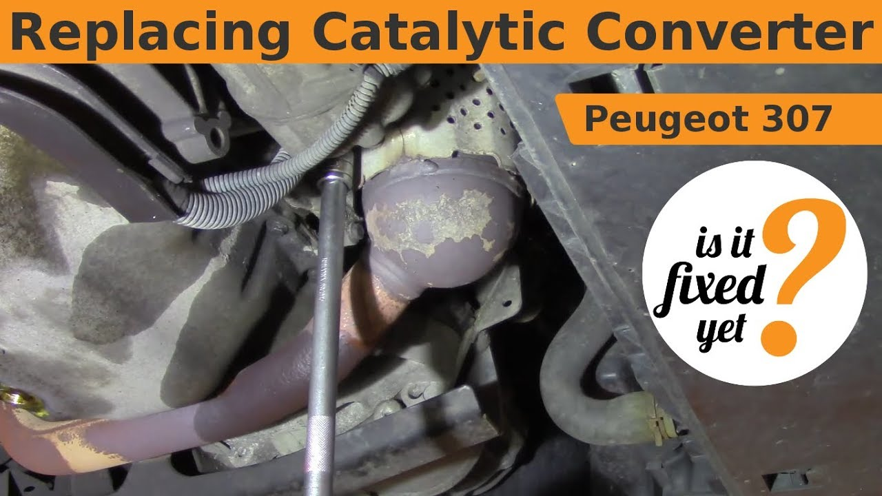 Replacing Catalytic Converter - Peugeot 307