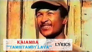 Kaiamba :: Tambitamby lava  (LYRICS)