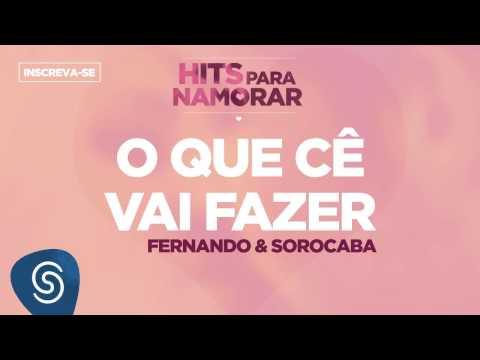 O que Cê Vai Fazer - Fernando & Sorocaba (Hits Para Namorar)