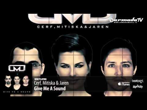 Cerf, Mitiska & Jaren - Give Me A Sound