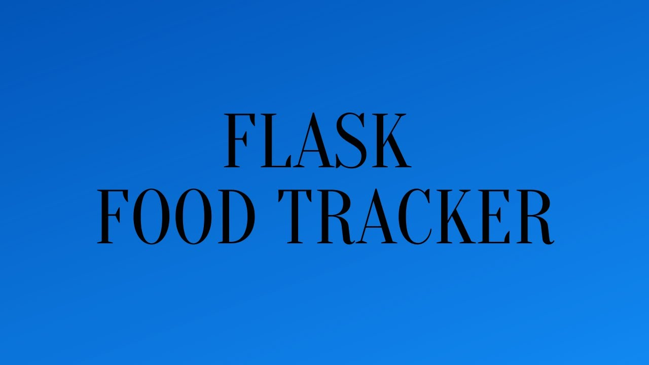 Building a Food Tracker App in Flask