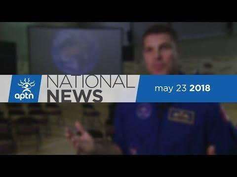 APTN NATIONAL NEWS MAY 23, 2018