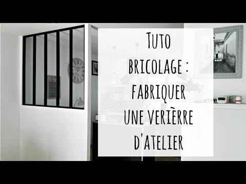 Fabriquer une verrière d'atelier + cloison fait maison