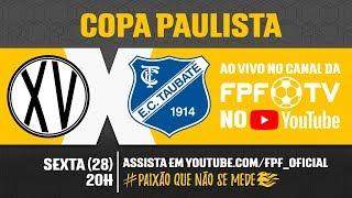 XV de Piracicaba 1 x 1  Taubaté - Copa Paulista 2018