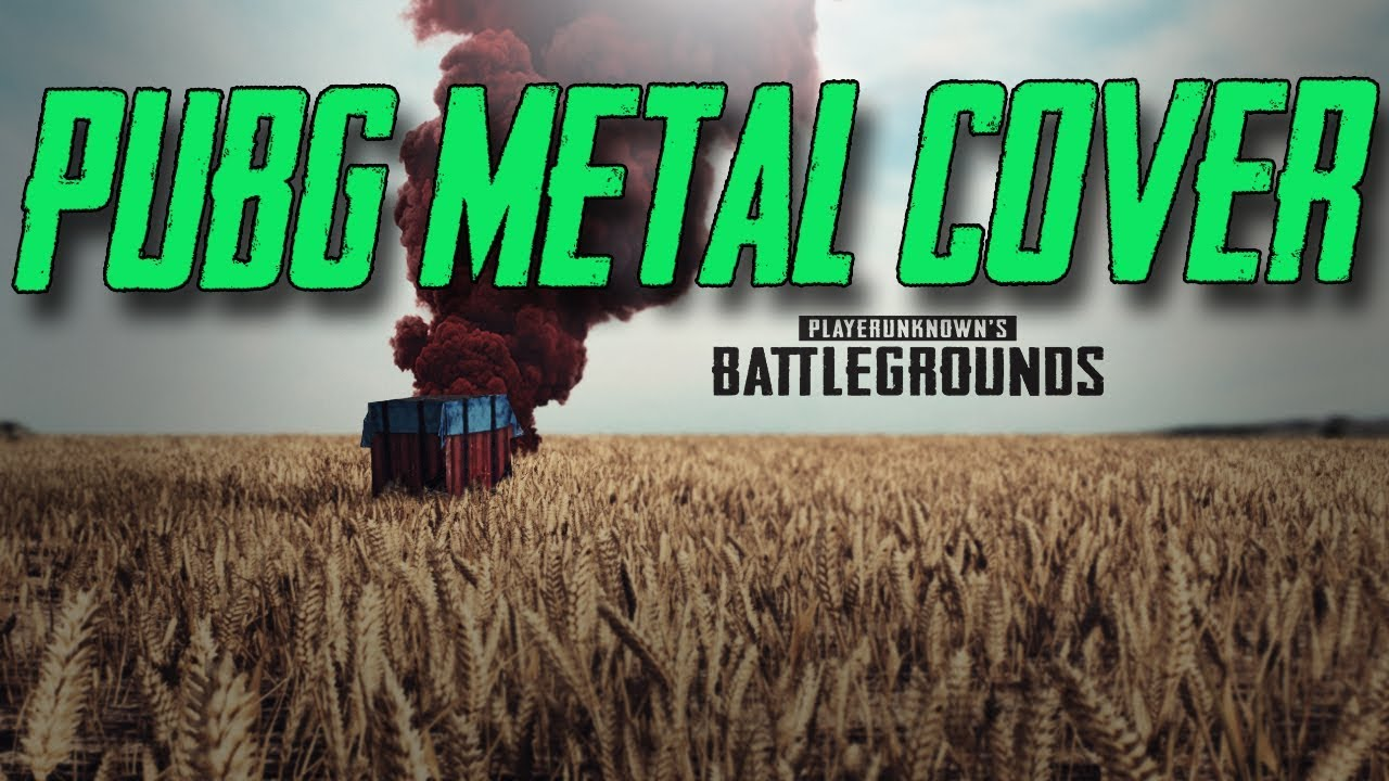 Best PUBG Metal Cover (new And Old Theme Song)