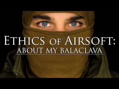 ETHICS OF AIRSOFT: About my Balaclava