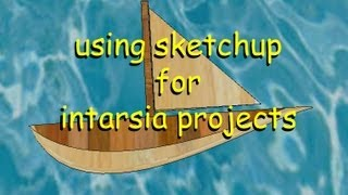 Using Sketchup For Intarsia Projects