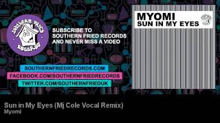 Myomi - Sun in My Eyes (Mj Cole Vocal Remix)