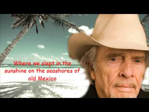 Seashores of old Mexico Merle Haggard with Lyrics.