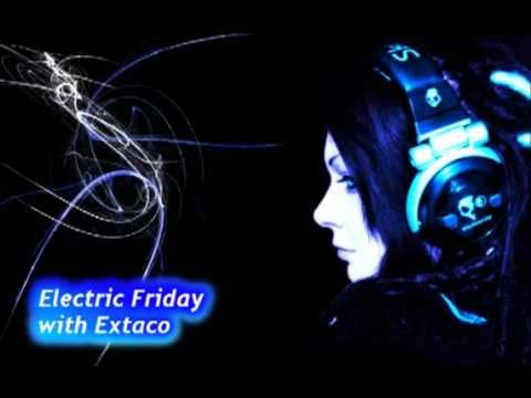 Electric Friday Mix with Extaco #1