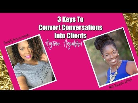 Business Marketing: 3 Keys To Convert Conversations Into Clients Anytime Anywhere w/ Natasha Allrich