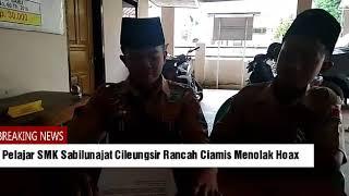 Download Video Pelajar SMK Sabilunajat Cileungsir Rancah Ciamis Menolak Hoax MP3 3GP MP4
