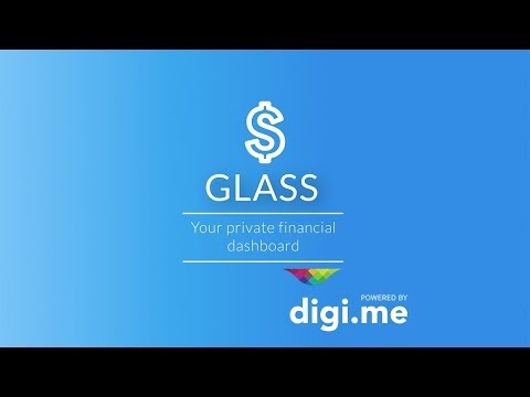 GLASS - Your private financial dashboard walkthrough | Powered by digi.me
