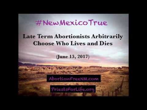 Late Term Abortionists Arbitrarily Choose Who Lives and Dies in New Mexico