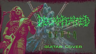 Decapitated - Never (Guitar Cover w ALL SOLOS)