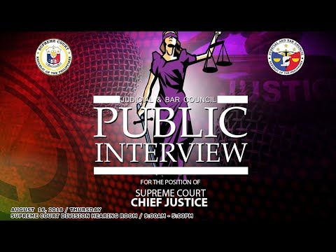 August 16, 2018 - JBC public panel interview for the position of Supreme Court Chief Justice