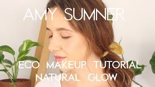 Eco Makeup Tutorial | Natural Glow