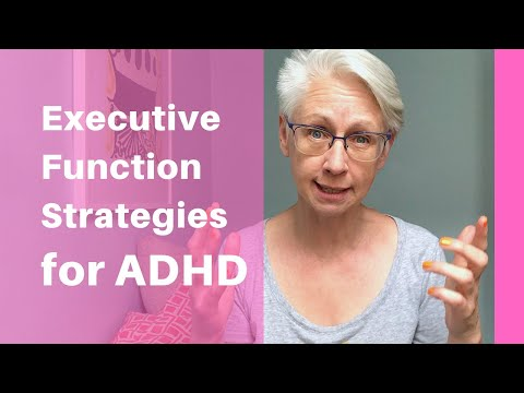 6 Executive Function Strategies that Really Work for People with ADHD