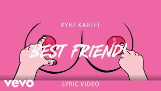 Vybz Kartel - Best Friend (Lyric Video)