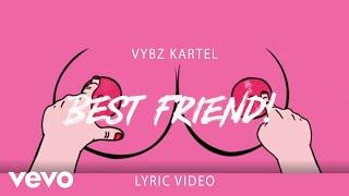 Video Vybz Kartel - Best Friend (Lyric Video) download MP3, 3GP, MP4, WEBM, AVI, FLV November 2018