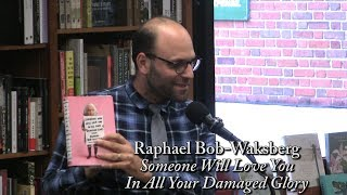 "Raphael Bob-Waksberg, ""Someone Who Will Love You In All Your Damaged Glory"""
