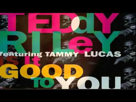 Teddy Riley feat. Tammy Lucas - Is It Good To You(10th Month Remix)