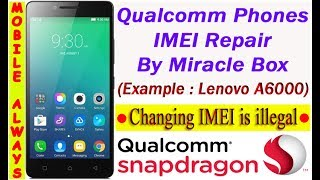 Qualcomm Android Phones | IMEI Repair | By Miracle Box