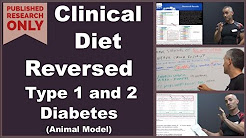 Clinical Diet Reversed Type 1 and 2 Diabetes ?Animal Model