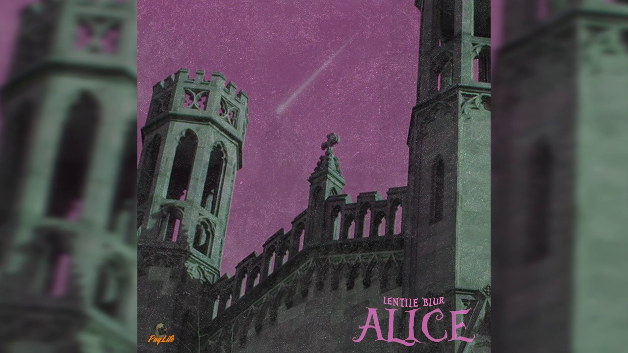 Lentile Blur - ALICE (Audio)