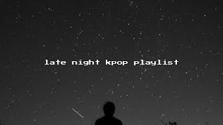 Gambar cover ~ late night kpop playlist (multifandom) ~