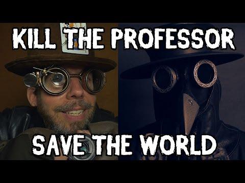"""Kill the Professor, Save the World"" (ASMR)"