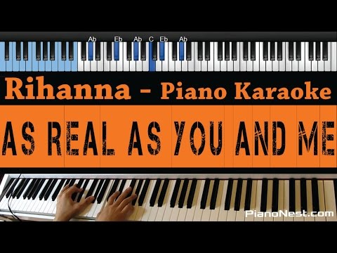 Rihanna - As Real As You And Me - (LOWER Key) - Piano Karaoke / Sing Along / Cover with Lyrics