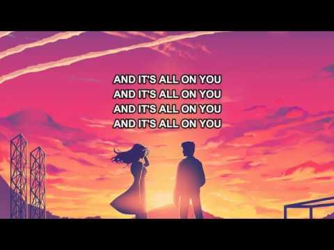 Illenium - Its All On U (feat. Liam ODonnell)   Lyrics video